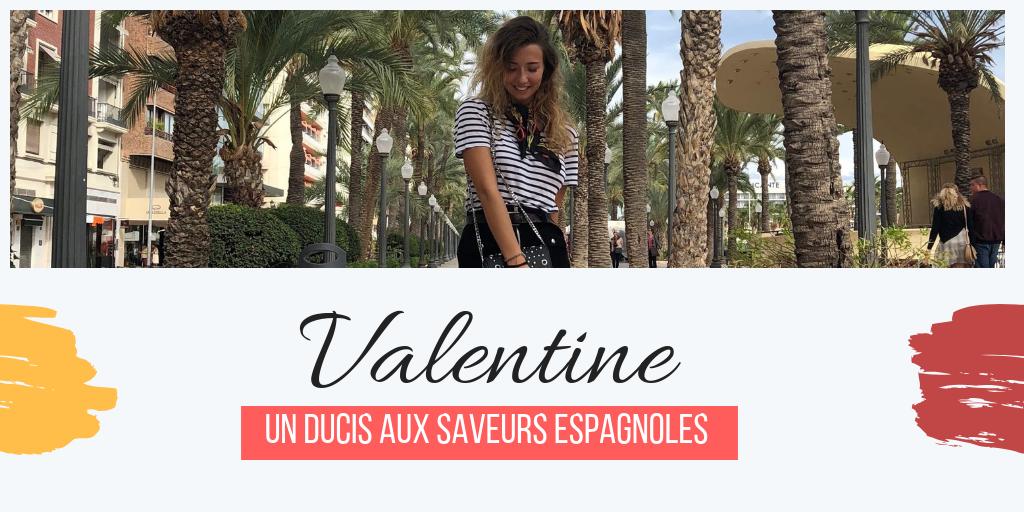 Valentine, un DUCIS aux saveurs espagnoles