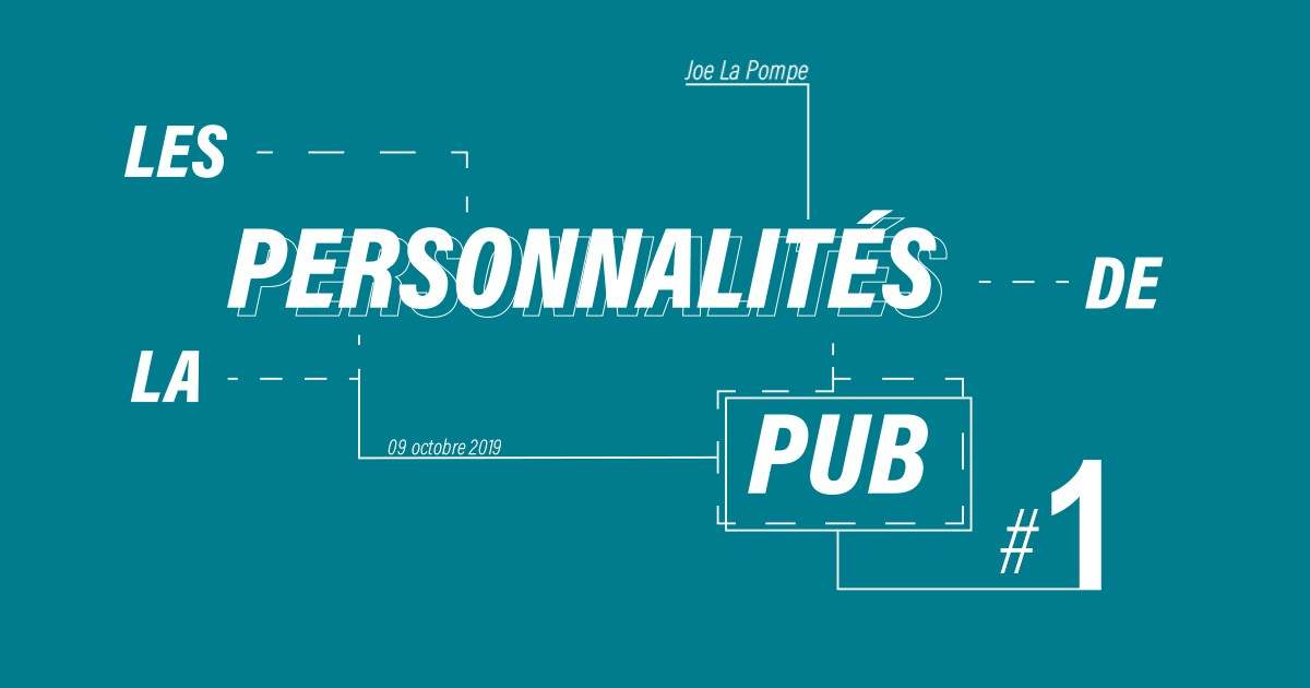 Les personnalités de la pub : Joe la Pompe