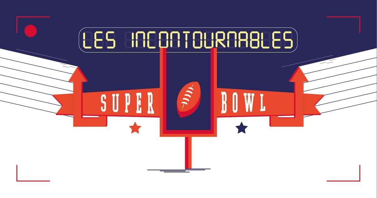 Les incontournables du Super Bowl !
